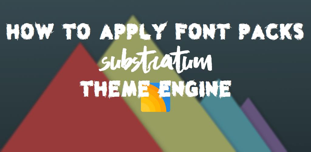 Apply Font Packs Substratum Theme Engine