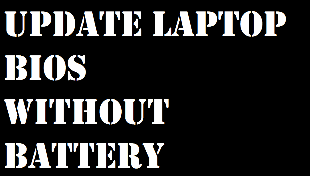 How to update your Laptop's BIOS without Battery