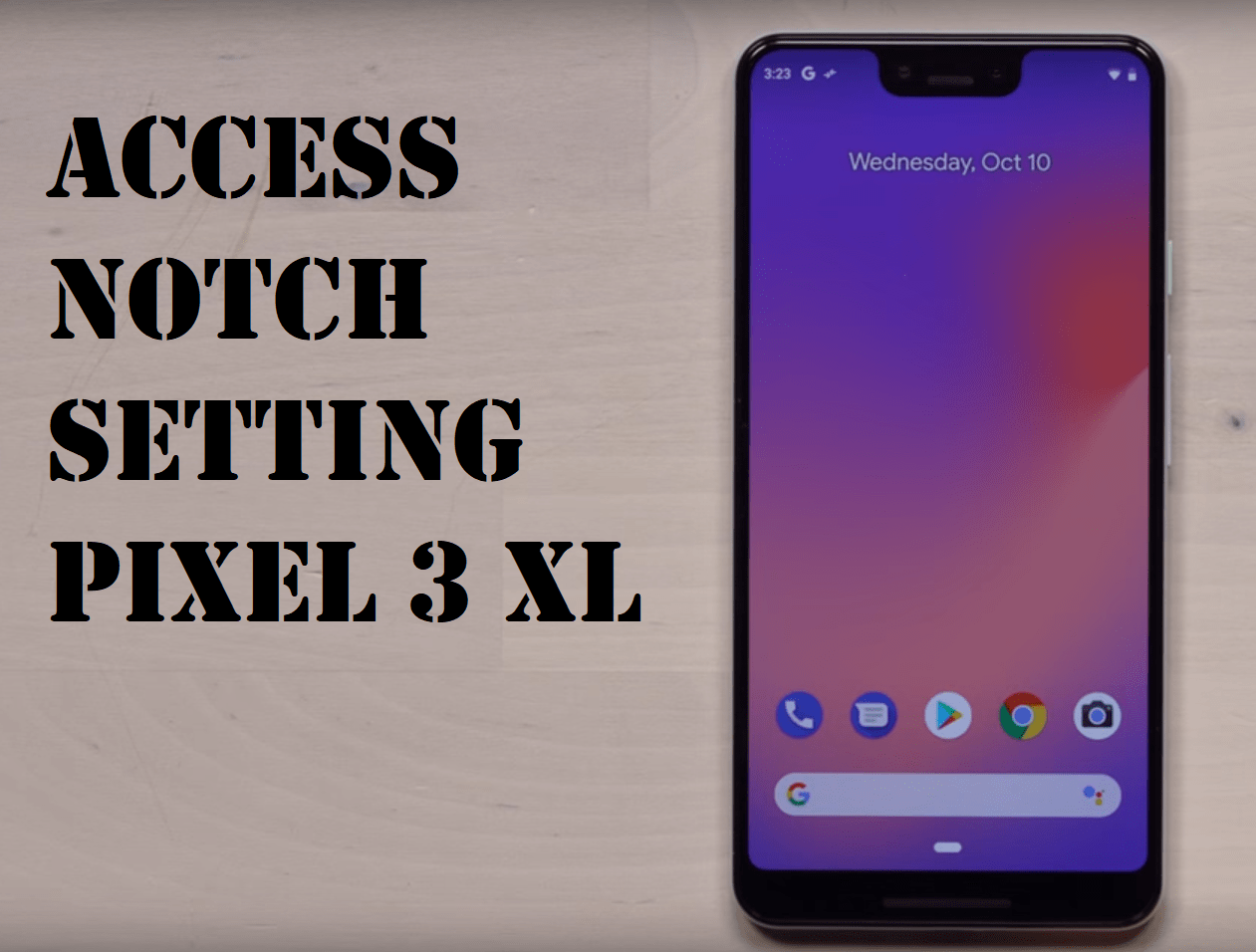How to Access Notch Settings on the Google Pixel 3 XL